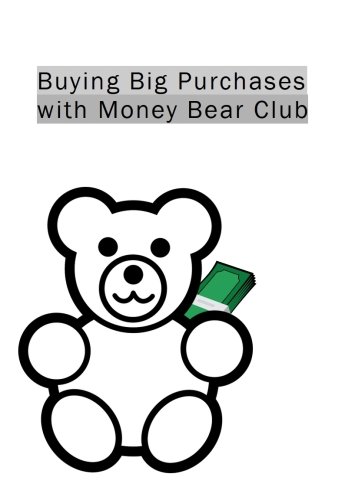 Buying big purchases and buying cars with Money Bear Club